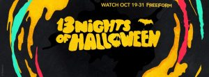 "Freeform's (ABC Family) 18th Annual ""13 Nights of Halloween"" Holiday Programming Event Airs October 19 - 31st"