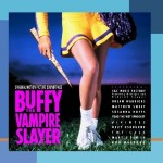 Buffy the Vampire Slayer (1992) Original Movie Soundtrack
