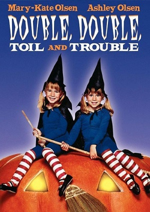 Double, Double, Toil and Trouble (1993)